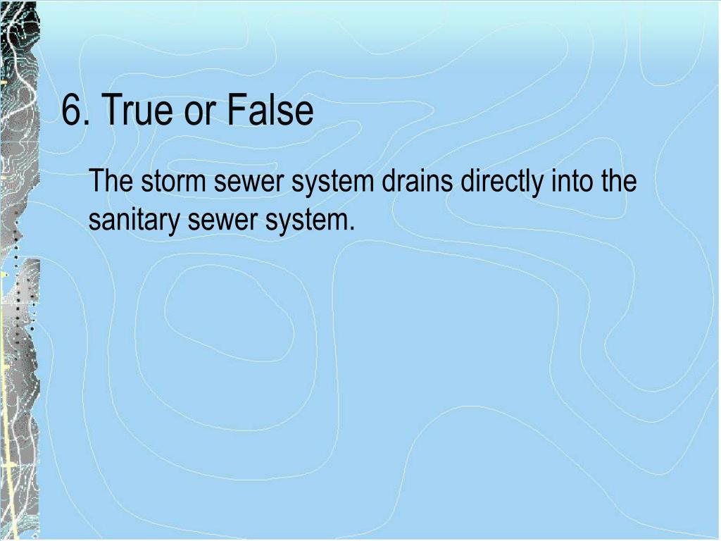 6. True or False