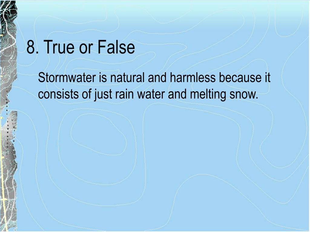8. True or False