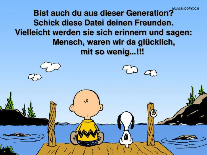Bist auch du aus dieser Generation?