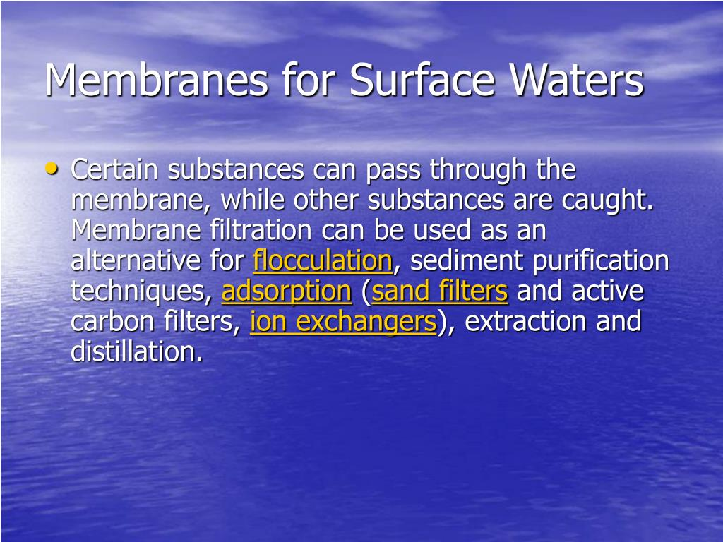 Membranes for Surface Waters