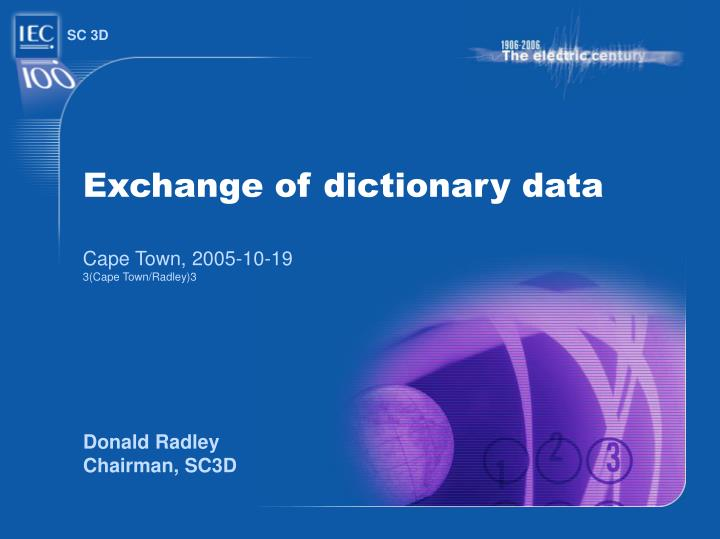 Exchange of dictionary data cape town 2005 10 19 3 cape town radley 3