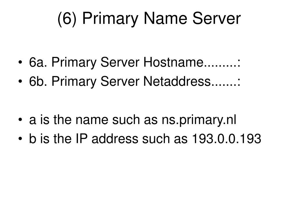 (6) Primary Name Server