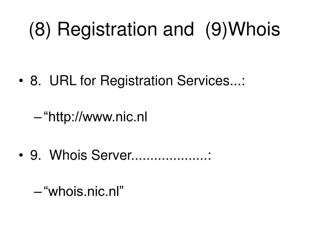 (8) Registration and  (9)Whois