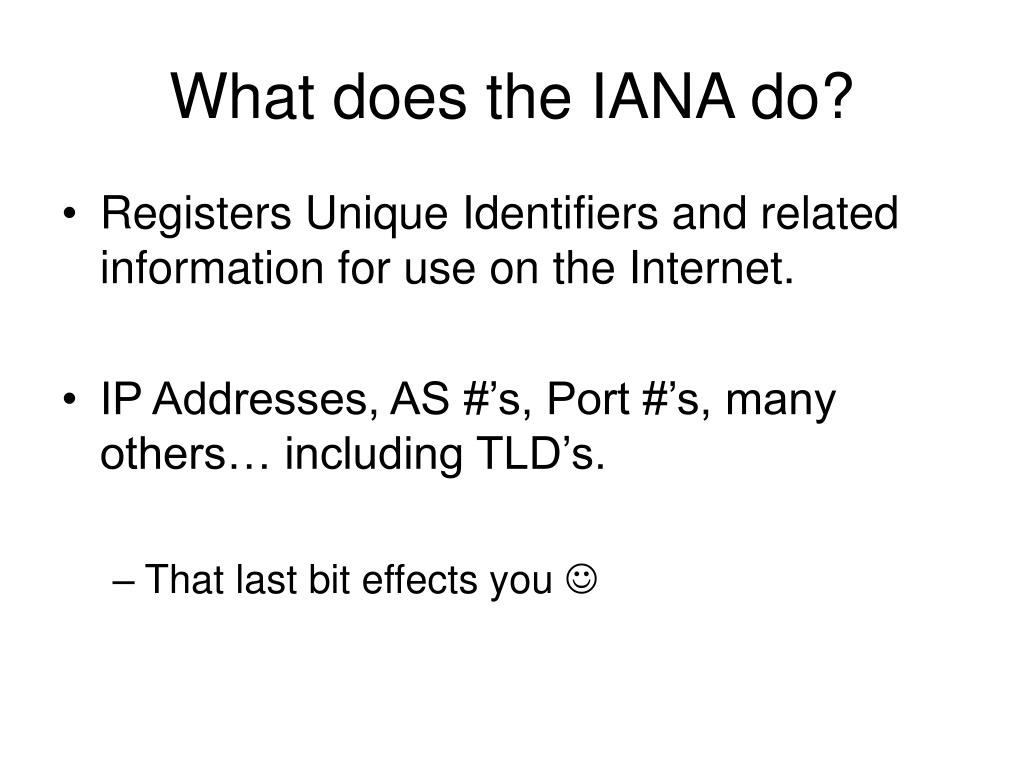 What does the IANA do?