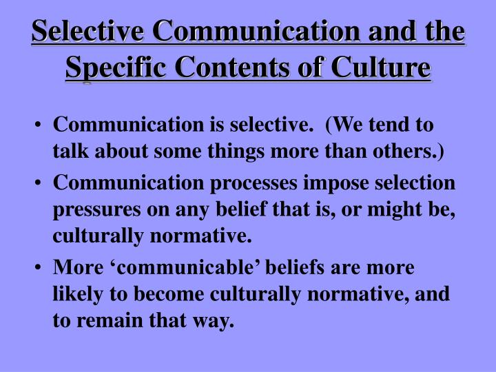 Selective Communication and the Specific Contents of Culture