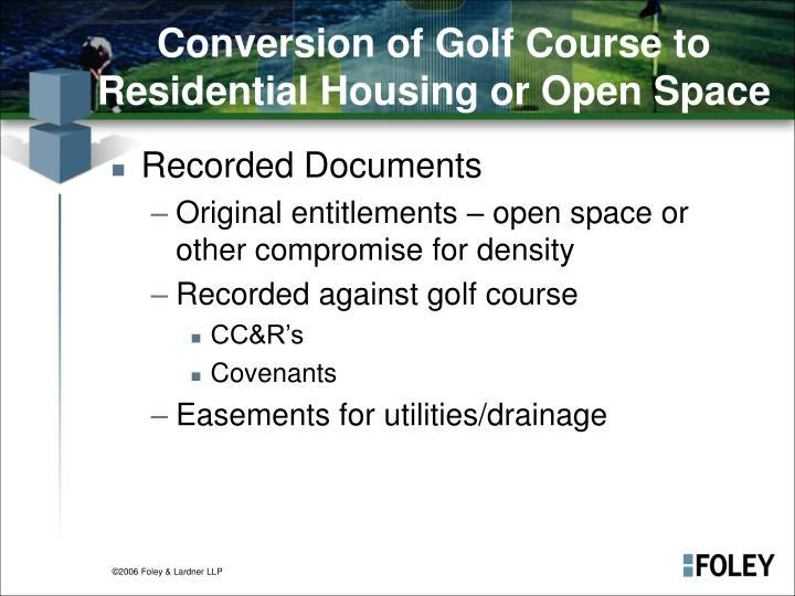 Conversion of golf course to residential housing or open space1