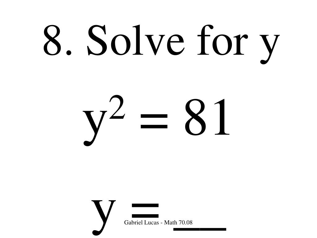 8. Solve for y