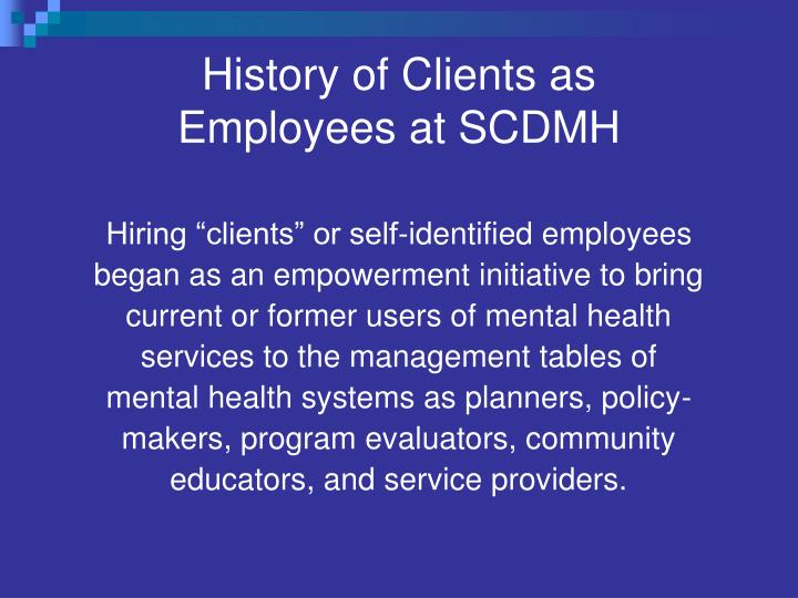 History of clients as employees at scdmh