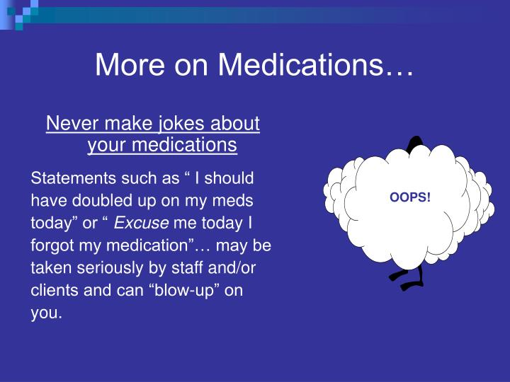 More on Medications…