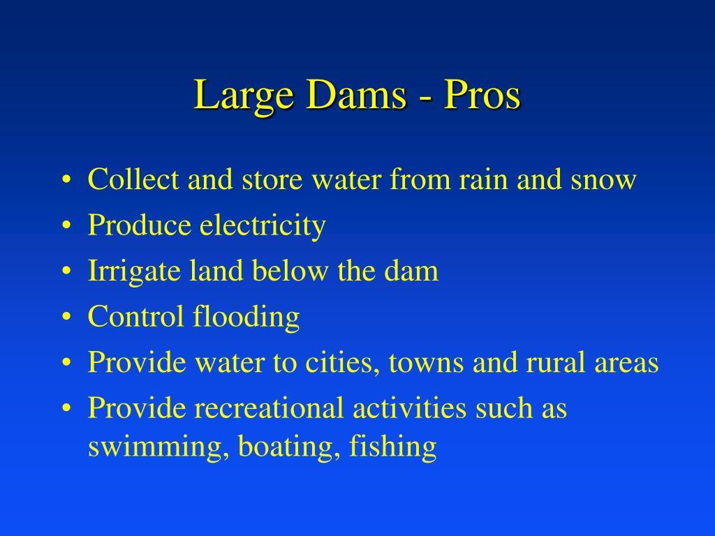 Large Dams - Pros