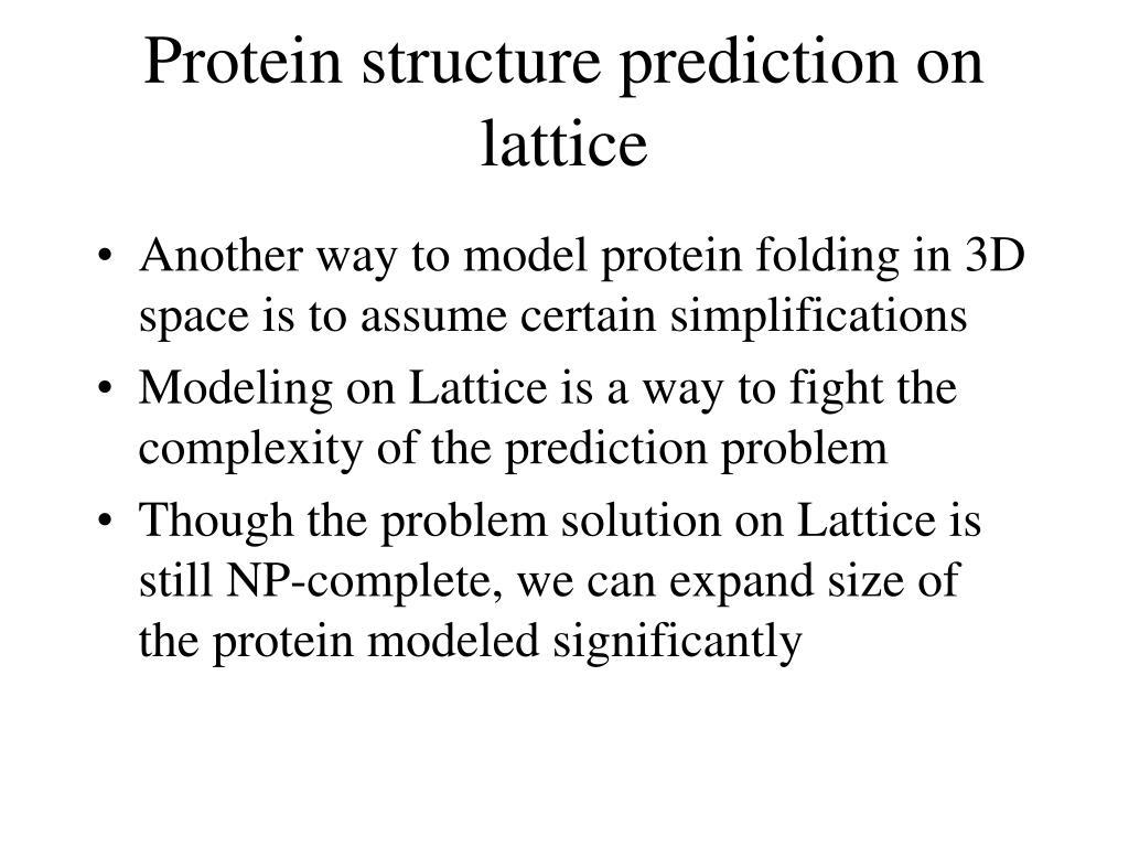 Protein structure prediction on lattice