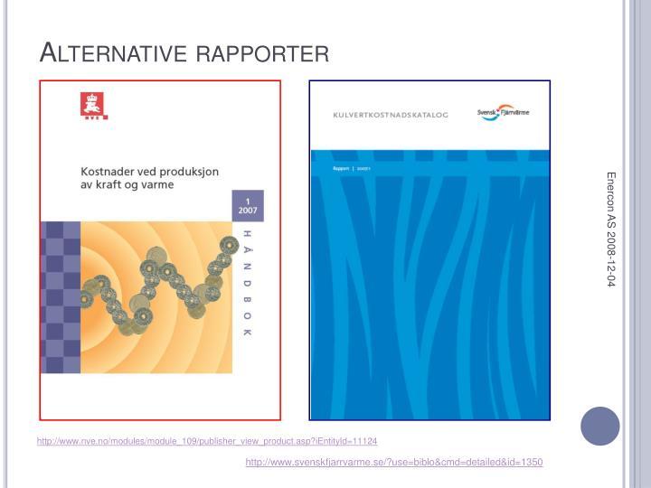 Alternative rapporter