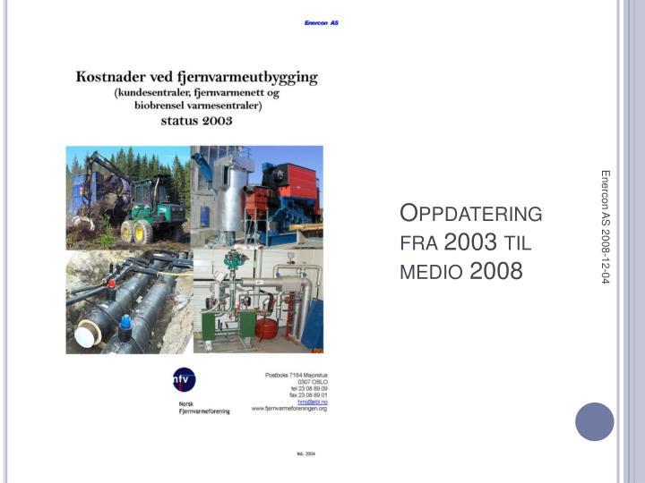 Oppdatering fra 2003 til medio 2008