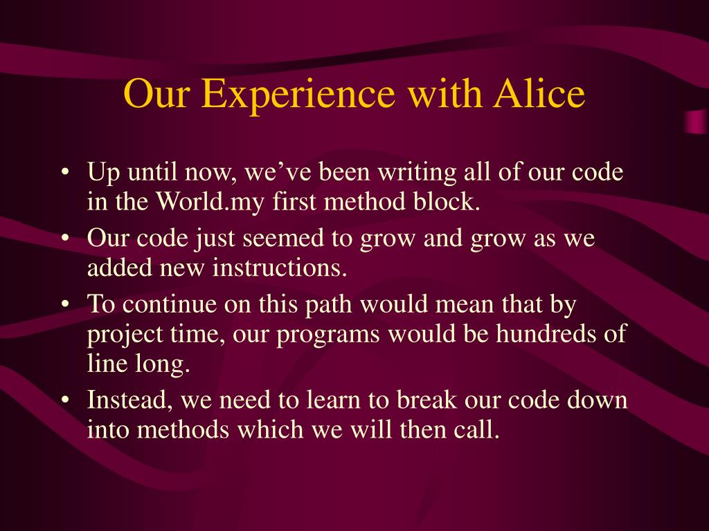 Our Experience with Alice