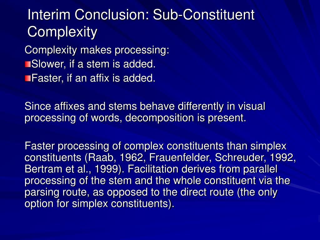 Interim Conclusion: Sub-Constituent Complexity