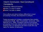 interim conclusion sub constituent complexity
