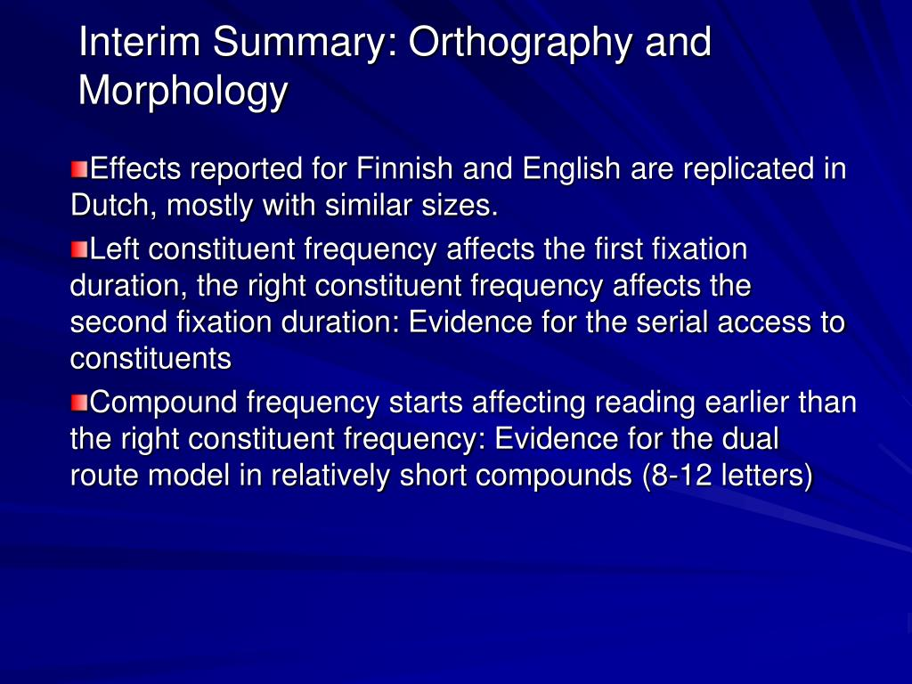 Interim Summary: Orthography and Morphology