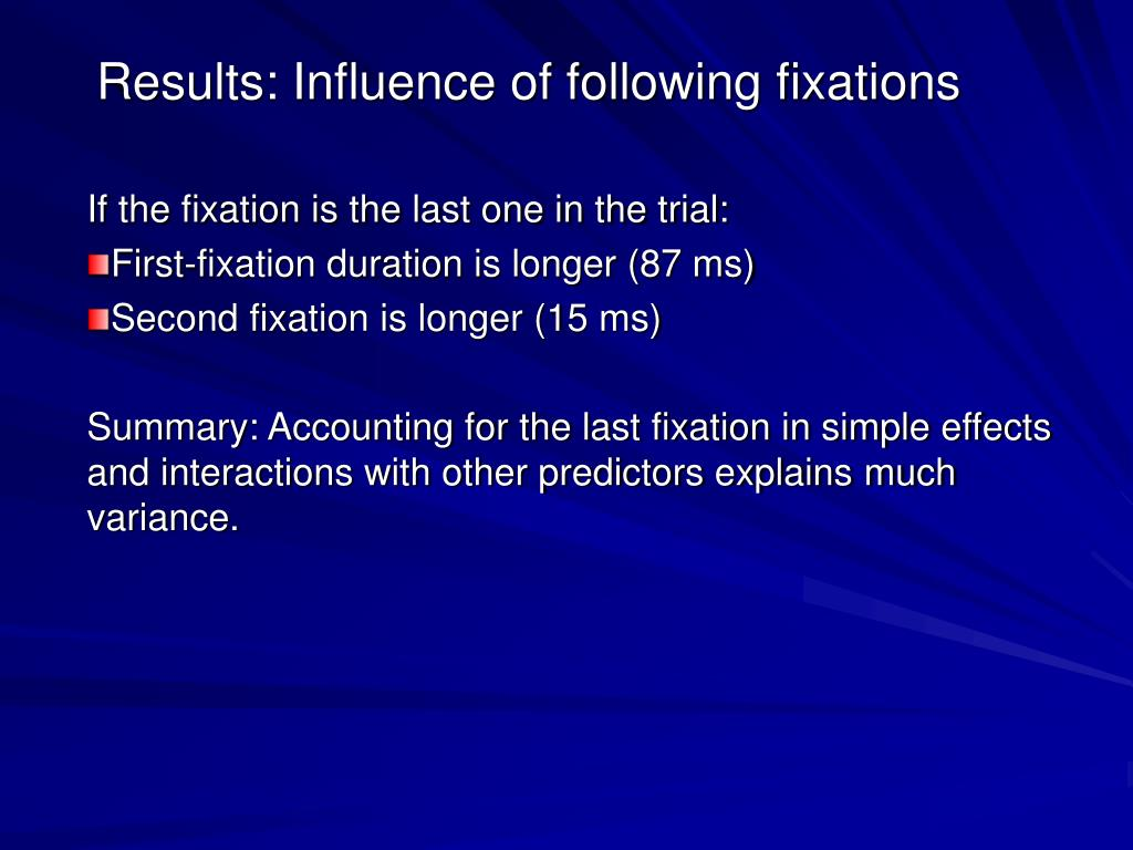 Results: Influence of following fixations