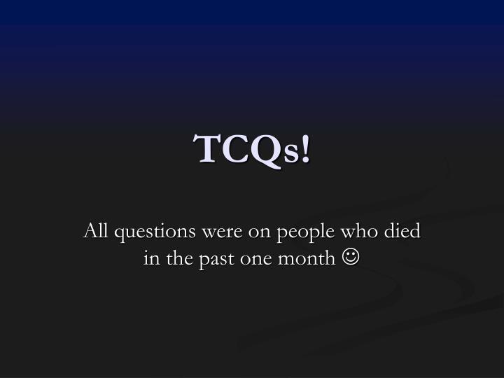 TCQs!