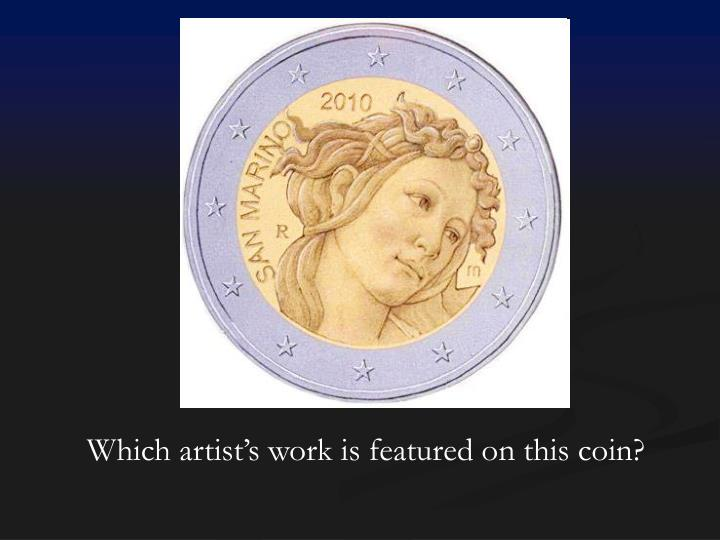 Which artist's work is featured on this coin?