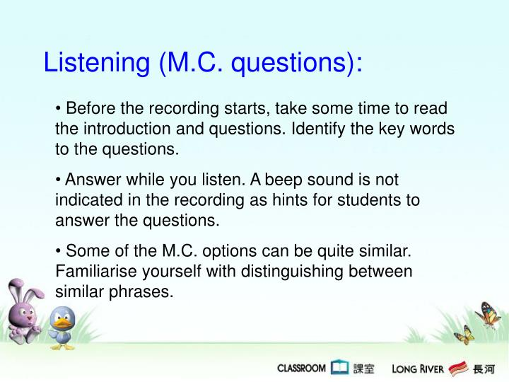 Listening (M.C. questions):
