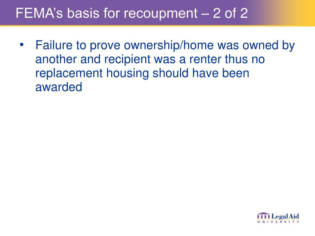 FEMA's basis for recoupment – 2 of 2
