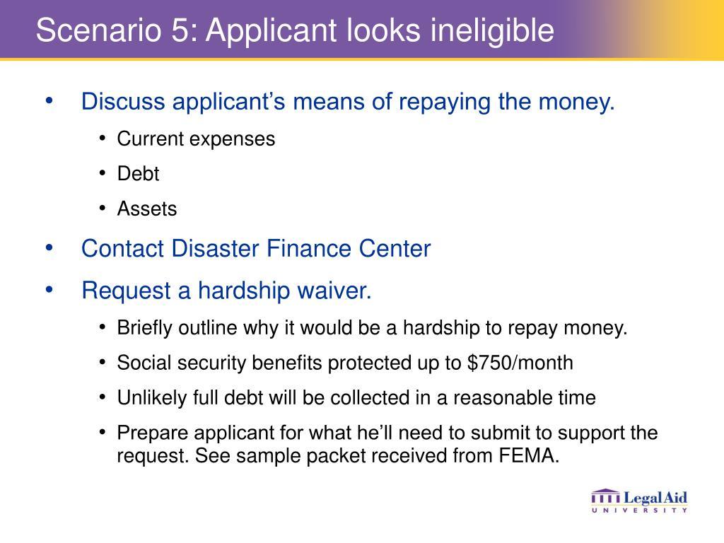 Scenario 5: Applicant looks ineligible