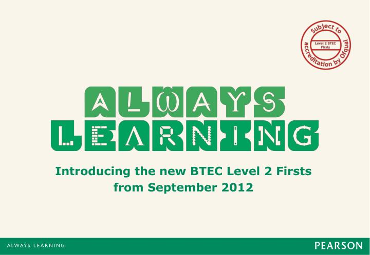Introducing the new BTEC Level 2 Firsts