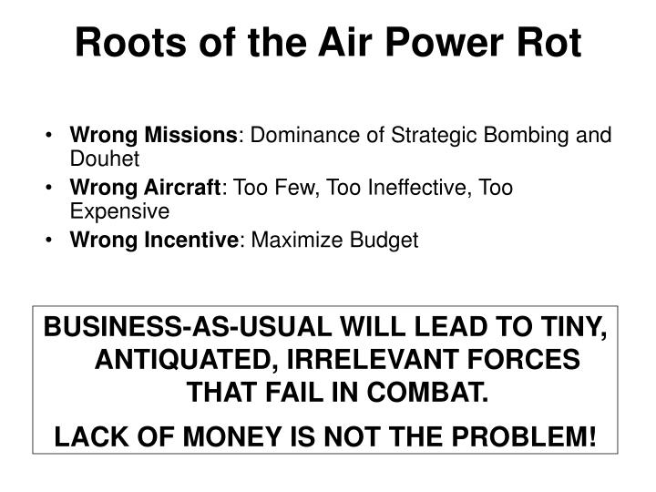 Roots of the air power rot
