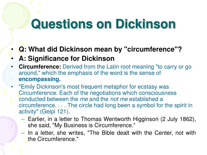 Questions on Dickinson