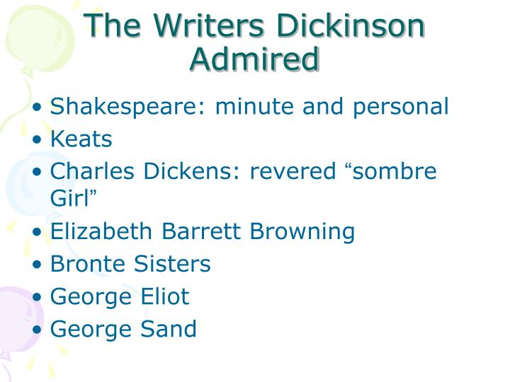 The Writers Dickinson Admired