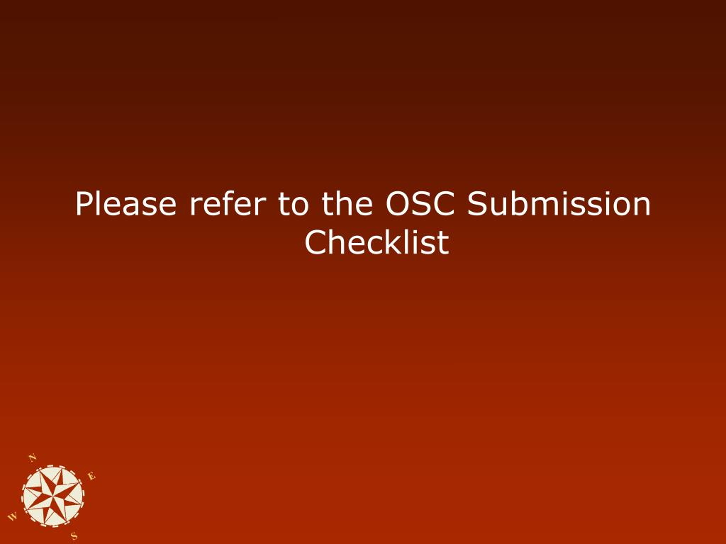 Please refer to the OSC Submission Checklist