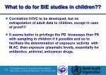 what to do for bie studies in children1