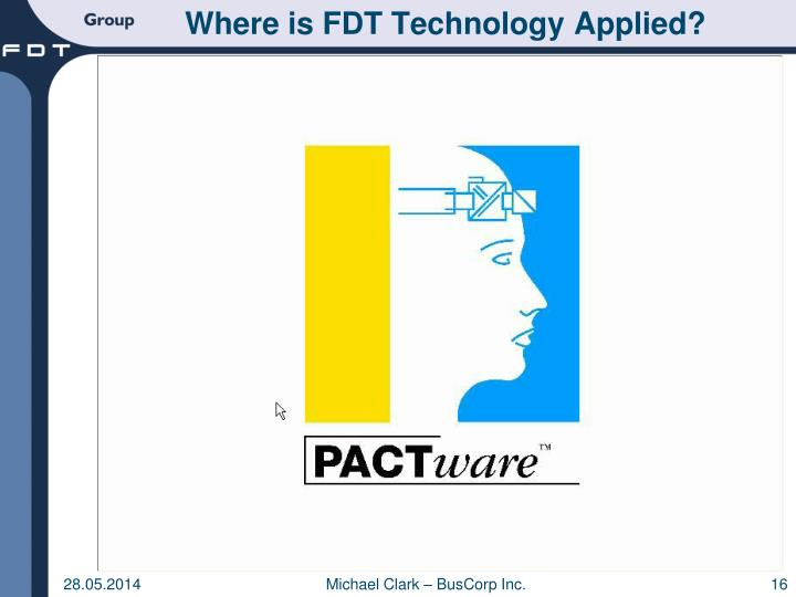 Where is FDT Technology Applied?