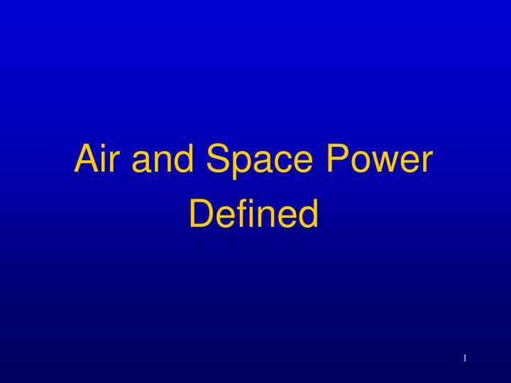 Air and space power defined
