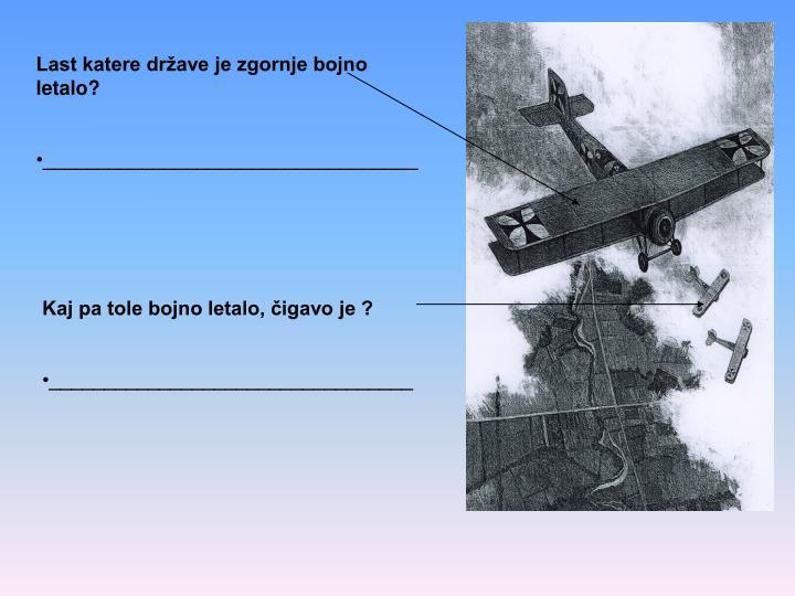 Last katere države je zgornje bojno letalo?