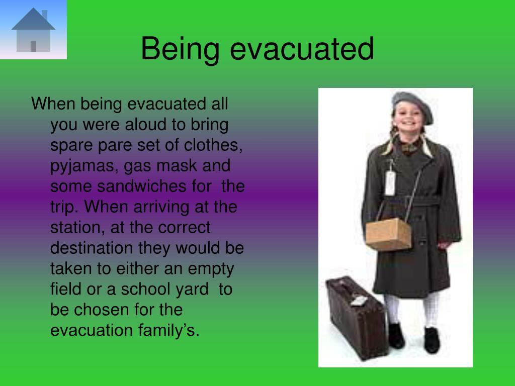 Being evacuated