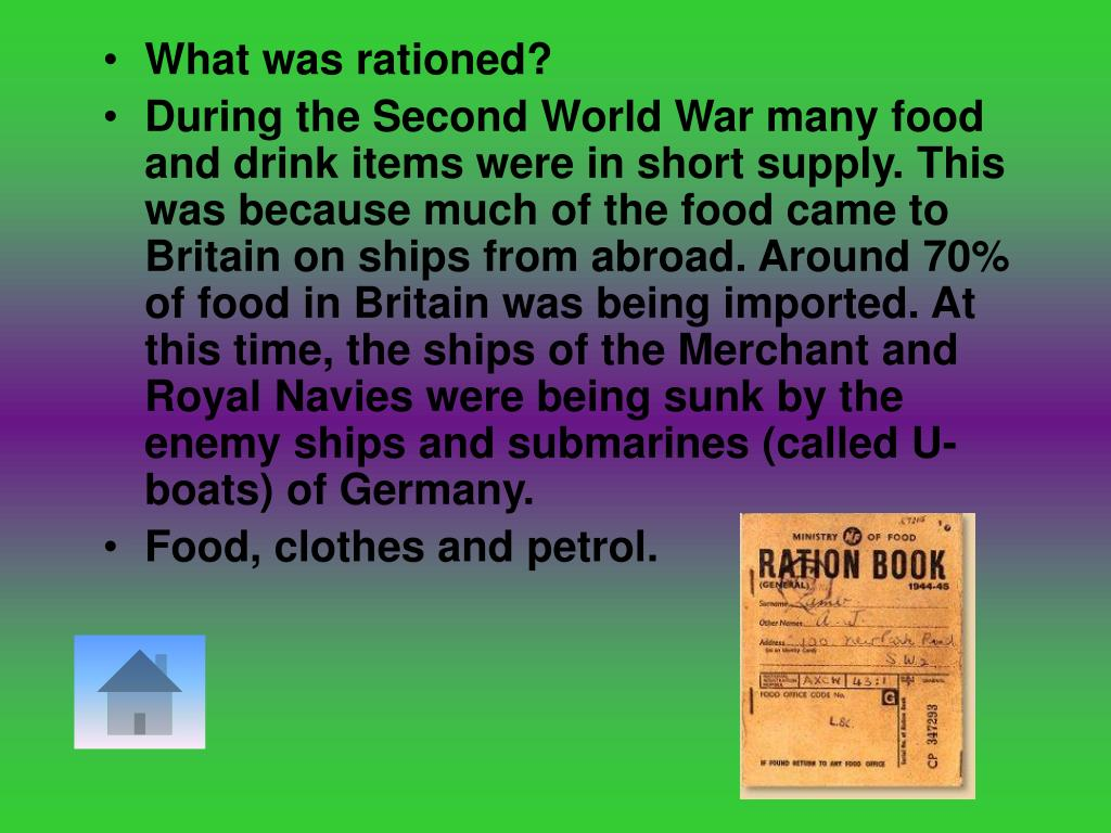 What was rationed?