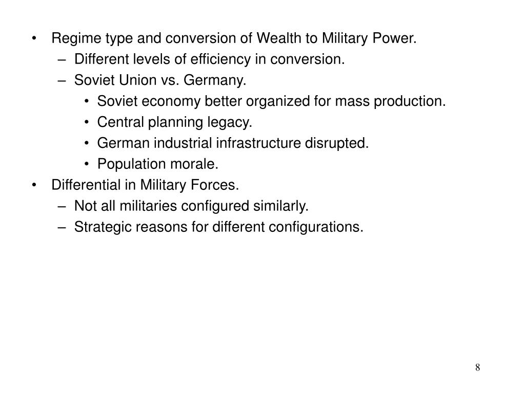 Regime type and conversion of Wealth to Military Power.