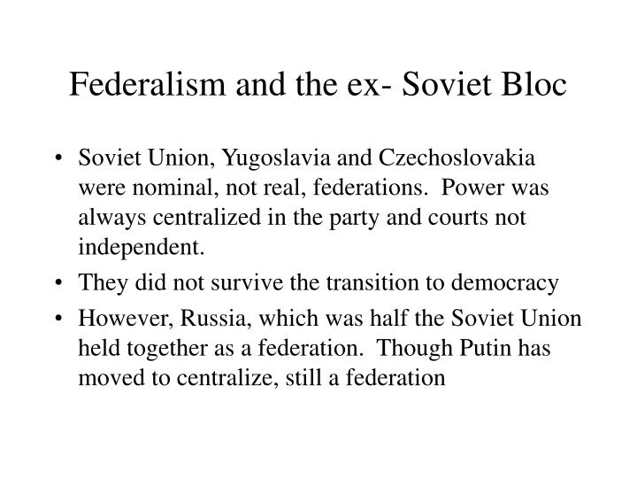 Federalism and the ex- Soviet Bloc