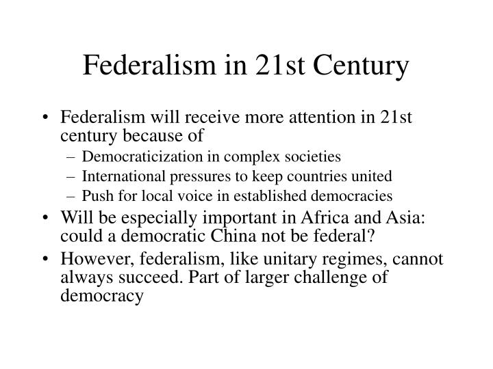 Federalism in 21st Century