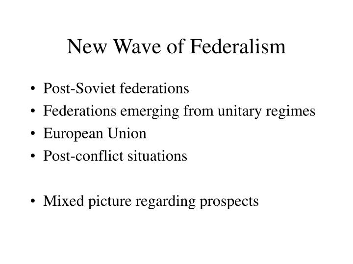 New Wave of Federalism
