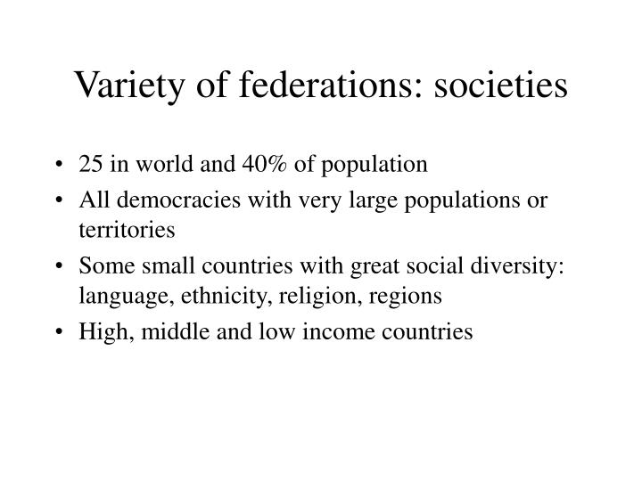 Variety of federations societies