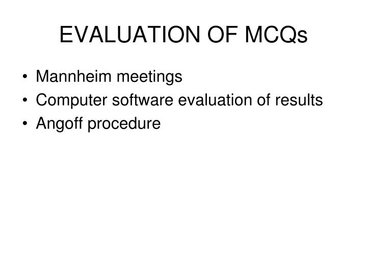 EVALUATION OF MCQs