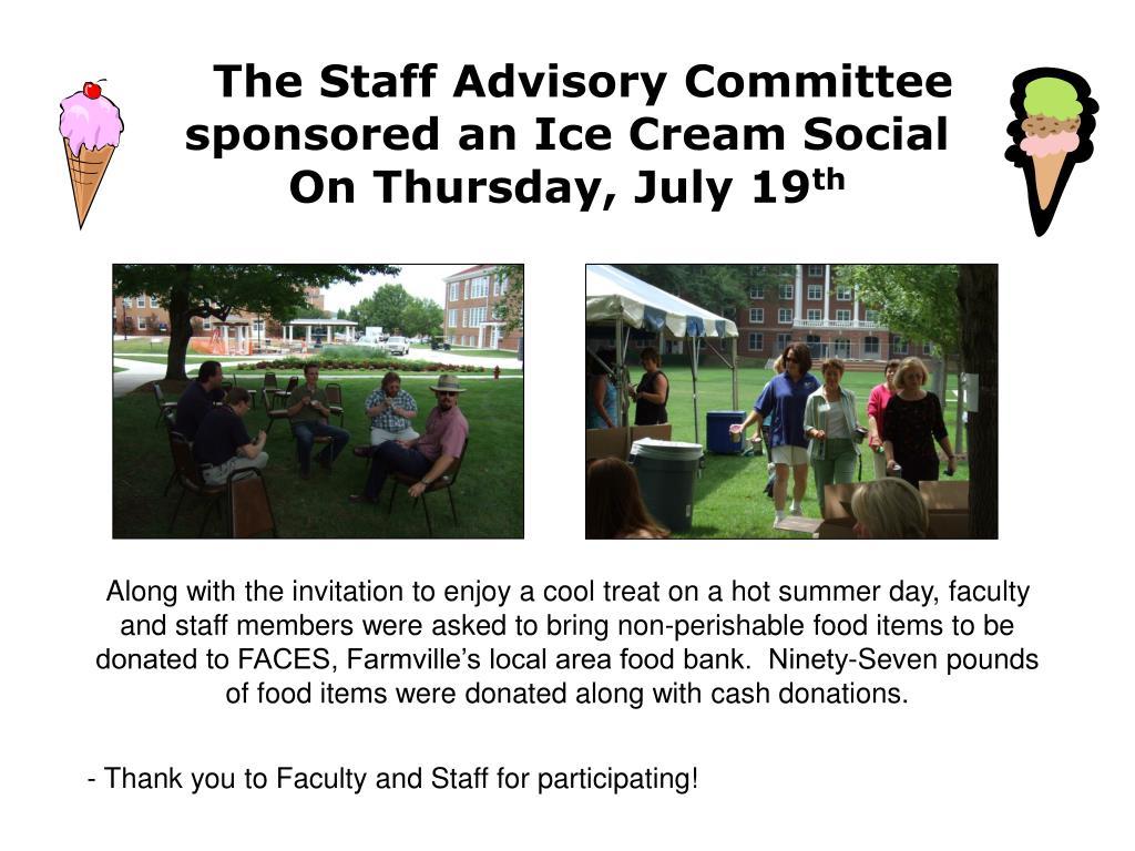 The Staff Advisory Committee sponsored an Ice Cream Social