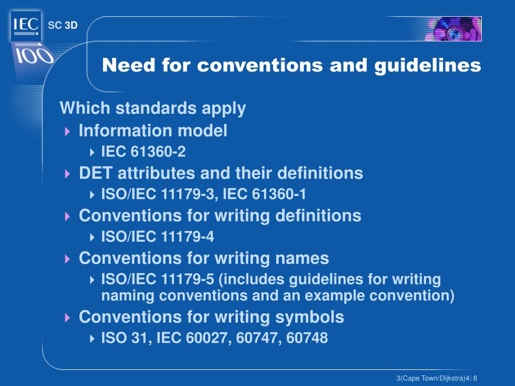 Need for conventions and guidelines