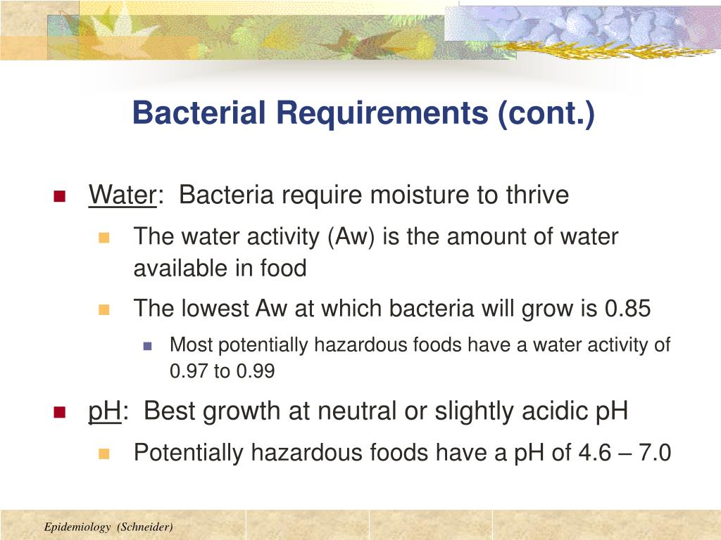 Bacterial Requirements (cont.)