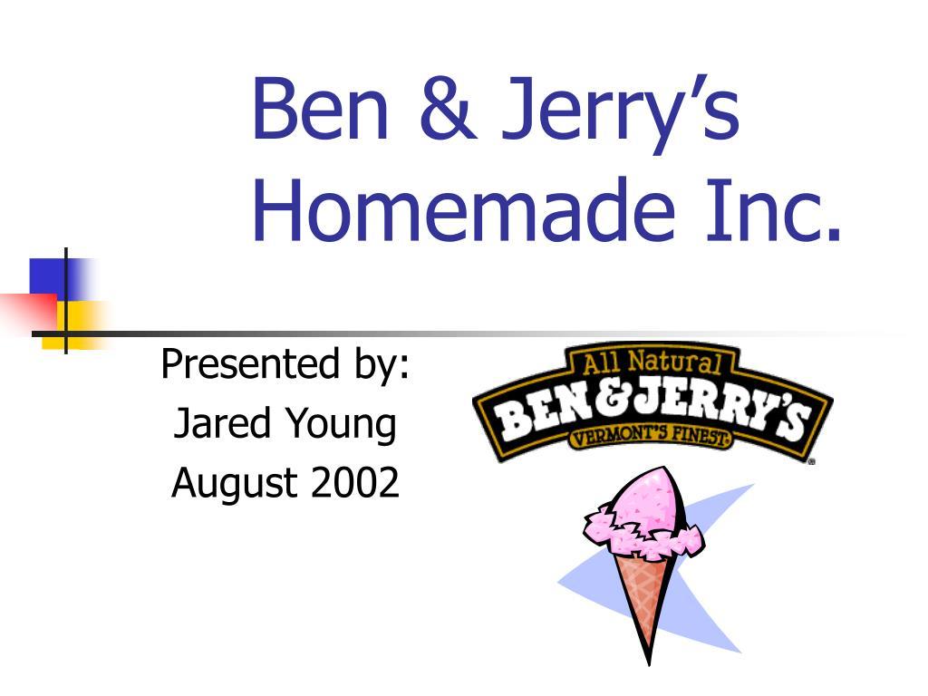 Ben & Jerry's Homemade Inc.