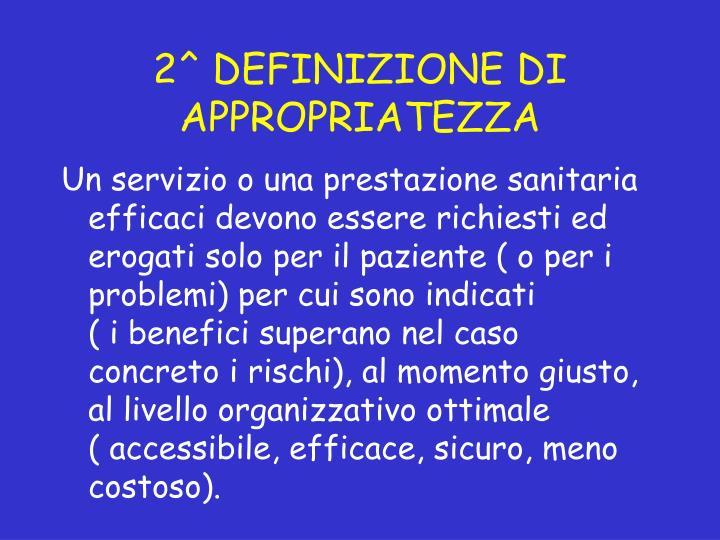 2^ DEFINIZIONE DI APPROPRIATEZZA