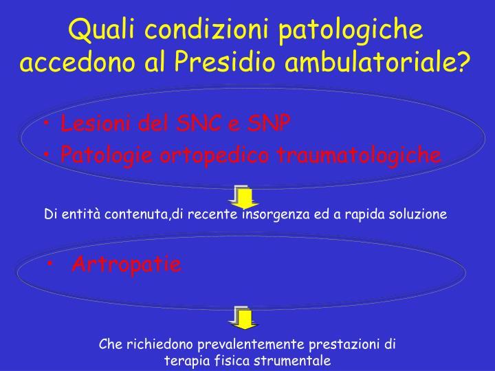 Quali condizioni patologiche accedono al Presidio ambulatoriale?